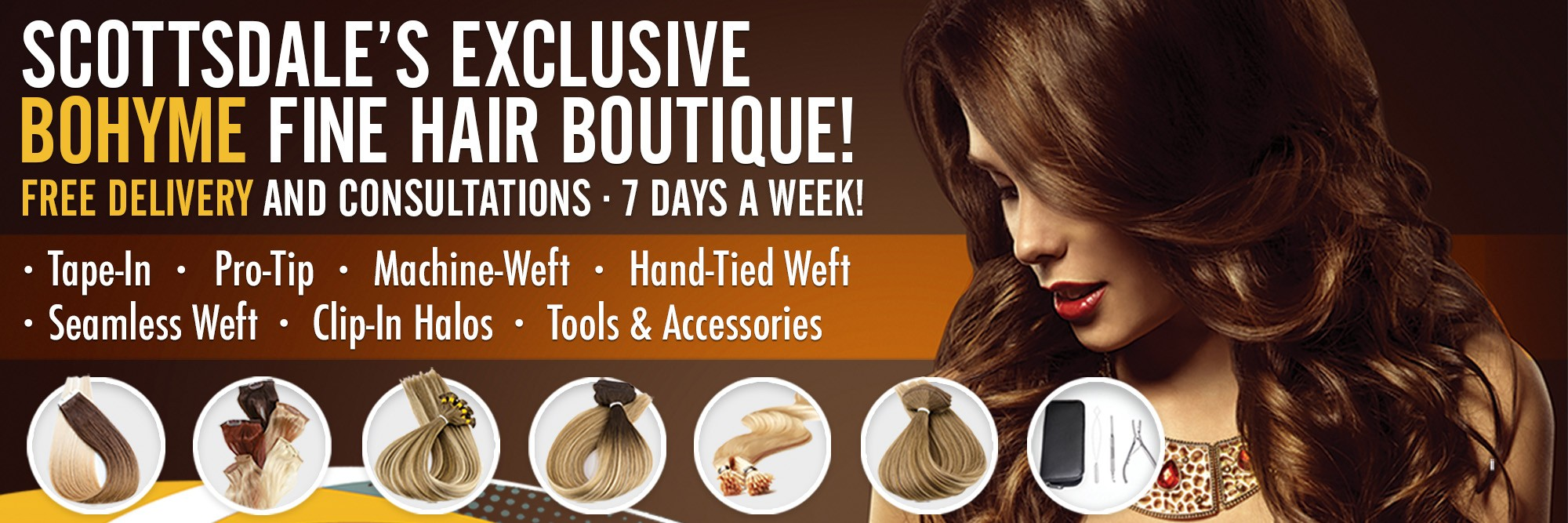 Scotsdales's exclusive Bohyme Fine Hair Boutique!